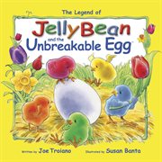 The Legend of JellyBean and the Unbreakable Egg cover image