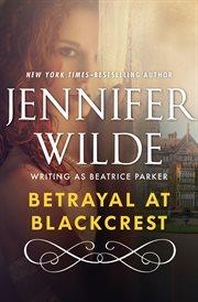 Betrayal at Blackcrest cover image