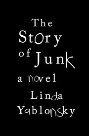 The Story of Junk a novel cover image