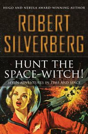 Hunt the space-witch! seven adventures in time and space cover image