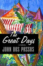 The Great Days: a Novel cover image