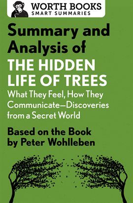 Cover image for Summary and Analysis of The Hidden Life of Trees: What They Feel, How They Communicate-Discoverie...