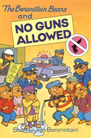 Berenstain Bears and No Guns Allowed