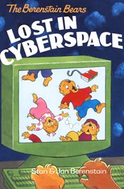 Berenstain Bears Lost in Cyberspace