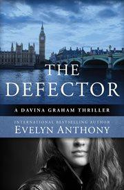 The defector: a Davina Graham thriller cover image