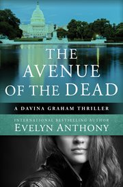 The avenue of the dead : a Davina Graham thriller cover image