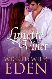 Wicked, Wild Eden