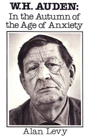 W. H. Auden: In the Autumn of the Age of Anxiety cover image