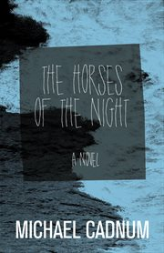 The horses of the night: a novel cover image