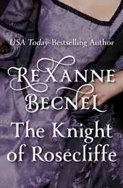 The knight of Rosecliffe: the Rosecliffe trilogy cover image