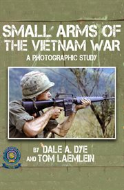 Small Arms of the Vietnam War: A Photographic Study