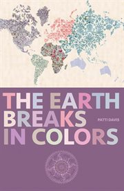 The Earth breaks in colors cover image
