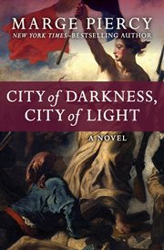 City of darkness, city of light: a novel cover image