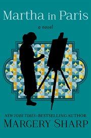 Martha in Paris: a novel cover image