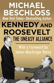Kennedy and Roosevelt: the uneasy alliance cover image