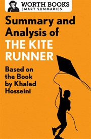 Summary and analysis of the kite runner. Based on the Book by Khaled Hosseini cover image
