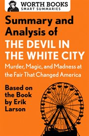 SUMMARY AND ANALYSIS OF THE DEVIL IN THE WHITE CITY