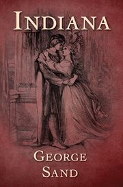 Novels by George Sand : Indiana. V4 cover image