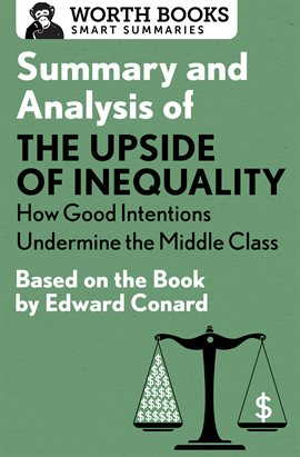 Cover image for Summary and Analysis of The Upside of Inequality: How Good Intentions Undermine the Middle Class