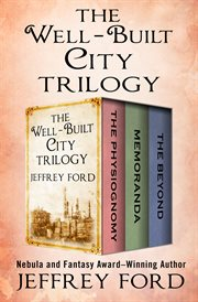 The well-built city trilogy: the physiognomy, memoranda, and the beyond. Books #1-3 cover image