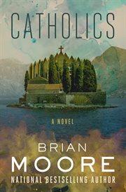 Catholics : a novel cover image