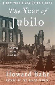 The Year of Jubilo: A Novel of the Civil War cover image