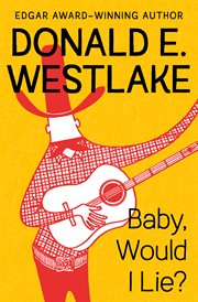 Baby, Would I Lie? cover image
