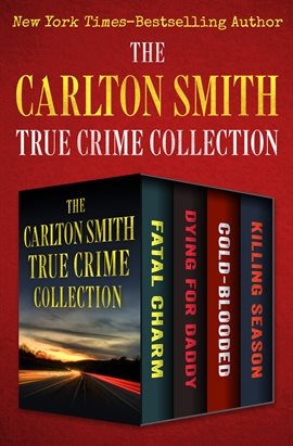 Cover image for The Carlton Smith True Crime Collection