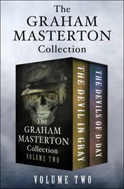 The Graham Masterton collection : the devil in gray and the devils of D-Day. Volume Two cover image
