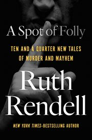 A spot of folly : ten and a quarter new tales of murder and mayhem cover image
