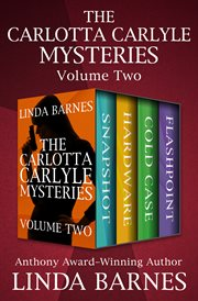 The carlotta carlyle mysteries volume two: snapshot, hardware, cold case, and flashpoint. Books #5-8 cover image