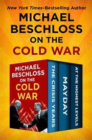 Michael Beschloss on the Cold War cover image