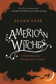 American witches : a broomstick tour through four centuries cover image