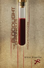 The bloodlight chronicles : reconciliation cover image