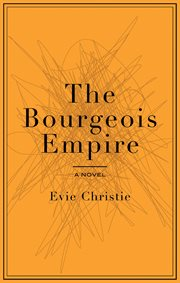 The bourgeois empire cover image