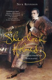 Sherlock Holmes : the unauthorized biography cover image