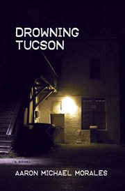 Drowning Tucson : a novel cover image
