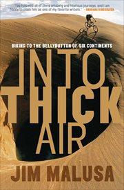 Into thick air : biking to the bellybutton of six continents cover image