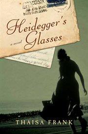 Heidegger's Glasses : a Novel cover image