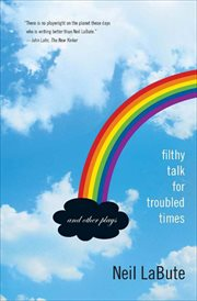 Filthy Talk for Troubled Times : And Other Plays cover image
