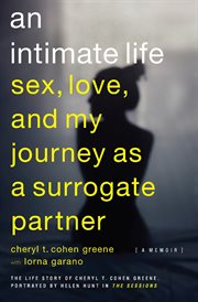 An Intimate Life : Sex, Love, and My Journey as a Surrogate Partner cover image