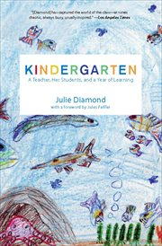Kindergarten : a teacher, her students, and a year of learning cover image
