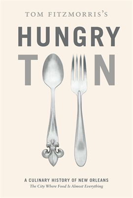 Cover image for Tom Fitzmorris's Hungry Town