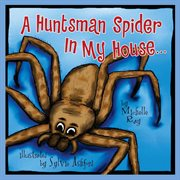 A Huntsman spider in my house cover image