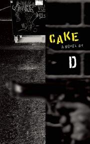 Cake : a novel cover image