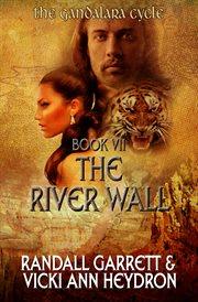 The River Wall : Gandalara Cycle, Book 7 cover image