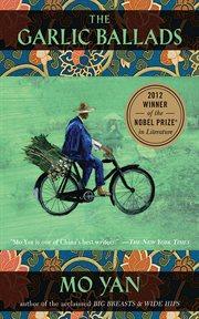 The garlic ballads : a novel cover image