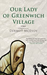 Our lady of Greenwich Village : a novel cover image