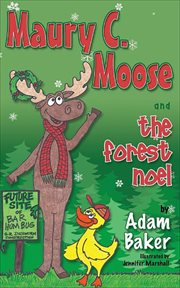 Maury C. Moose and the forest noel cover image