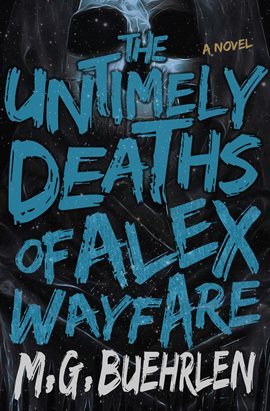 Cover image for The Untimely Deaths of Alex Wayfare